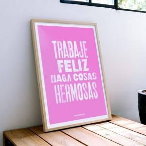 Lámina Trabaje feliz haga cosas hermosas - 50x70 cm
