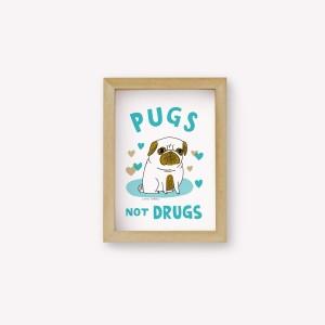 Pugs not drugs Wall Art
