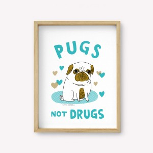 Wall Art Pugs not drugs