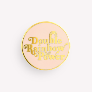 Double Rainbow Vintage Hard Badge